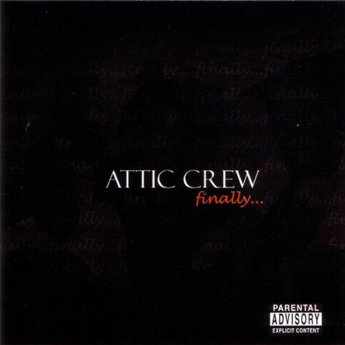 Attic Crew Finally Explicit Version