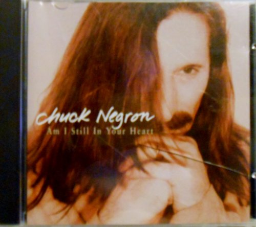 Chuck Negron Am I Still In Your Heart