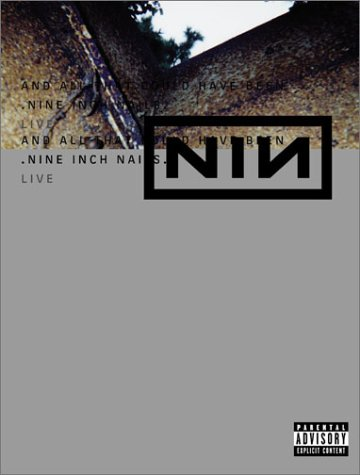 Nine Inch Nails And All That Could Have Been Explicit Version And All That Could Have Been