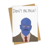 Greeting Card Don't Be Blue