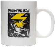 Mug Banned From Decaf