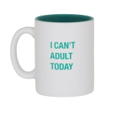 Mug I Can't Adult Today
