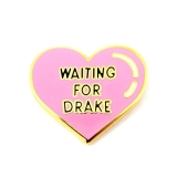 Enamel Pin Waiting For Drake