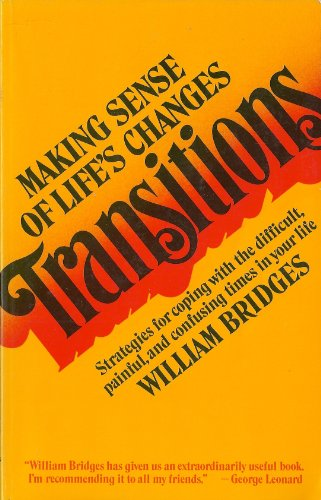 William Bridges Transitions Making Sense Of Life's Changes