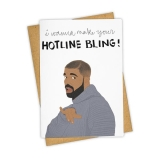Greeting Card I Wanna Make Your Hotline Bling!
