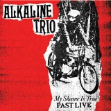 Alkaline Trio My Shame Is True Past Live Neon Red Vinyl