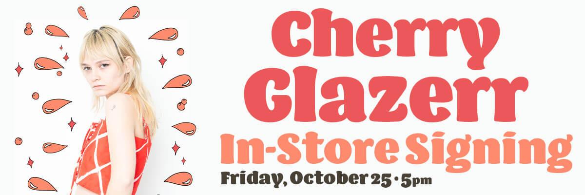 Cherry Glazerr In-Store